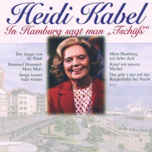 Heidi Kabel - In Hamburg Sagt Man Tschüss - Preis vom 13.04.2021 04:49:48 h