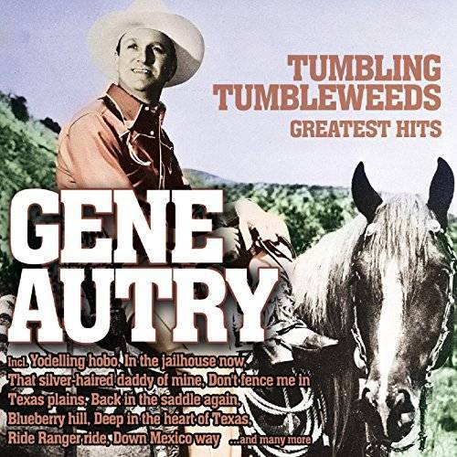 Gene Autry - Tumbling Tumbleweeds - Greates - Preis vom 12.04.2021 04:50:28 h