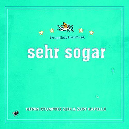 Herrn Stumpfes Zieh & Zupf Kapelle - Sehr Sogar - Preis vom 23.02.2021 06:05:19 h
