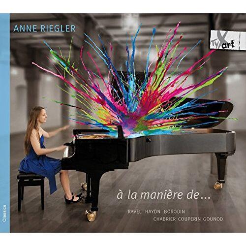 Anne Riegler - A la manière de... - Werke für Klavier Solo - Ravel porträtiert andere Komponisten - Preis vom 21.04.2021 04:48:01 h