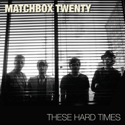 Matchbox 20 - These Hard Times - Preis vom 16.04.2021 04:54:32 h