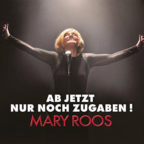 Mary Roos - Ab Jetzt Nur Noch Zugaben - Preis vom 13.04.2021 04:49:48 h