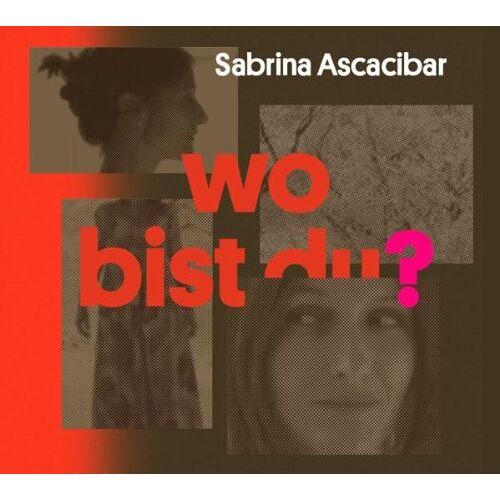 Sabrina Ascacibar - Wo Bist du? - Preis vom 10.04.2021 04:53:14 h