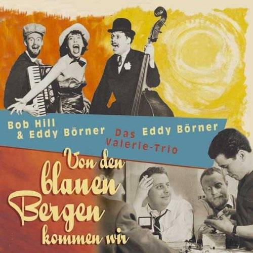 Hill, Bob & Boerner, Eddy - Von Den Blauen Bergen Kommen Wir - Preis vom 14.01.2021 05:56:14 h