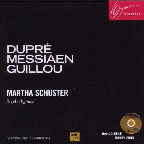 Martha Schuster - Dupre-Messiaen-Guillou - Preis vom 17.05.2020 05:01:12 h