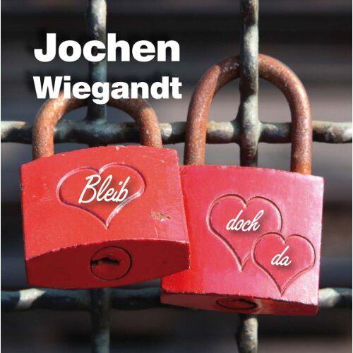 Jochen Wiegandt - Bleib doch da - Preis vom 18.04.2021 04:52:10 h