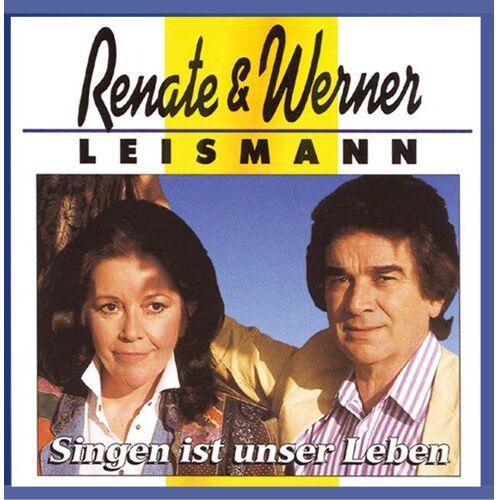 Leismann, Renate & Werner - Singen ist unser Leben - Preis vom 18.04.2021 04:52:10 h