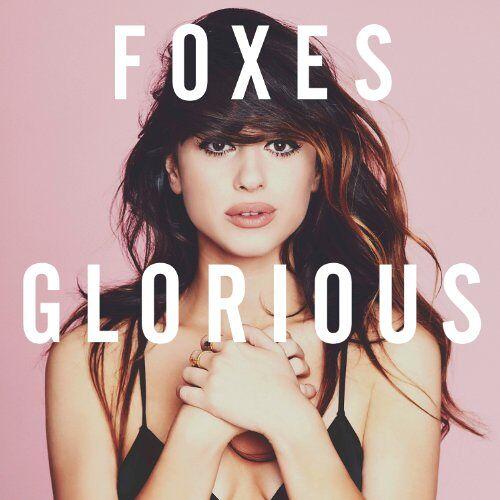 Foxes - Glorious (Deluxe) - Preis vom 13.05.2021 04:51:36 h