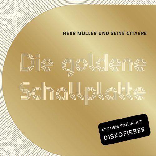 Herr Müller und seine Gitarre - Die goldene Schallplatte - Preis vom 22.02.2021 05:57:04 h