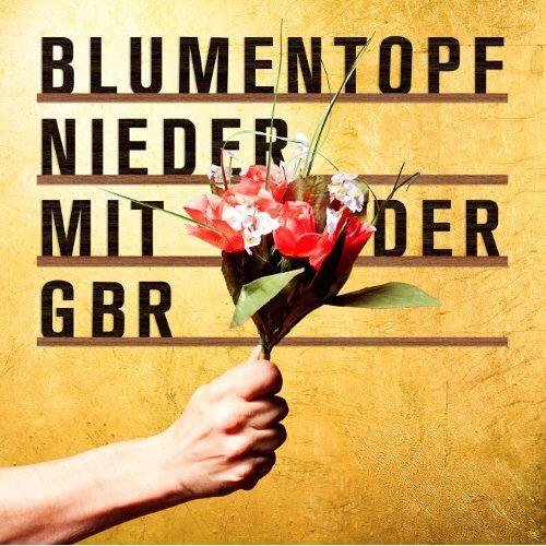 Blumentopf - Nieder mit der Gbr - Preis vom 04.12.2019 05:54:03 h