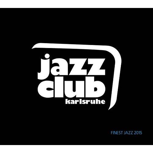 Various - Jazzclub Karlsruhe//Finest Jazz 2015 - Preis vom 10.05.2021 04:48:42 h