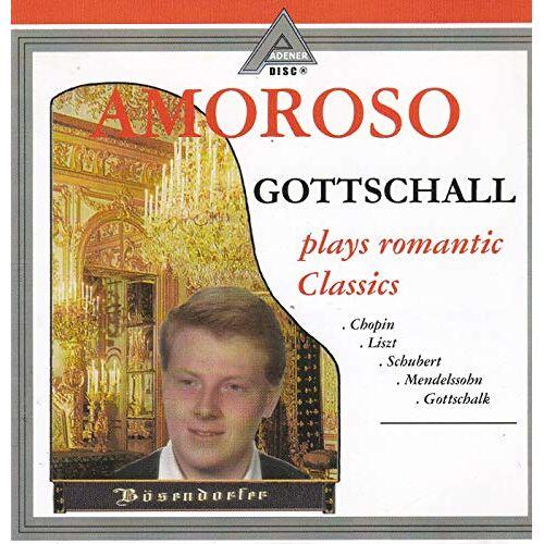 Amoroso Gottschall - Amoroso Gottschall plays romantic Classics - Bösendorfer - Preis vom 19.10.2020 04:51:53 h