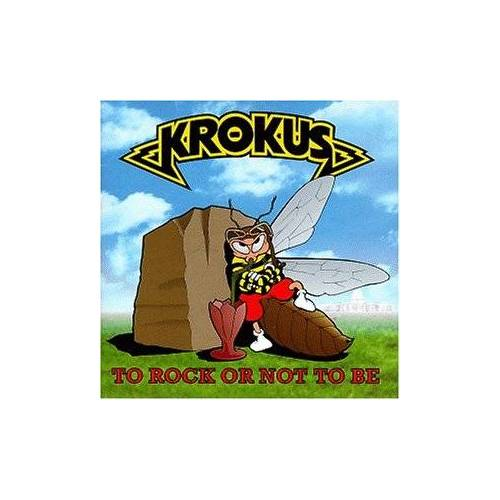 Krokus - To Rock Or Not to Be - Preis vom 01.03.2021 06:00:22 h