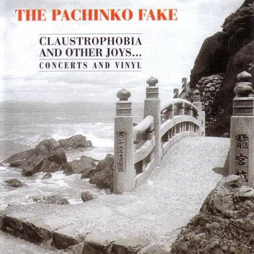 the Pachinko Fake - Claustrophobia and Other Joys - Preis vom 15.01.2021 06:07:28 h