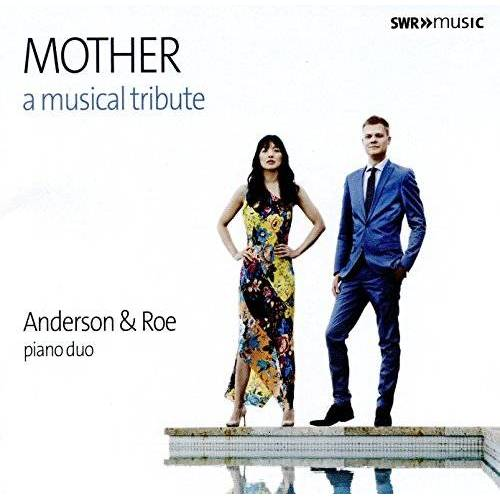 Anderson & Roe Piano Duo - Mother-a Musical Tribute - Preis vom 07.05.2021 04:52:30 h