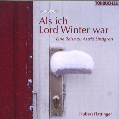 Hubert Flattinger - Als Ich Lord Winter War - Preis vom 14.04.2021 04:53:30 h
