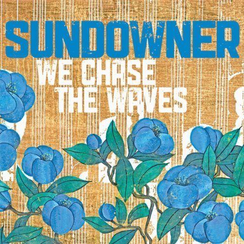 Sundowner - We Chase the Waves - Preis vom 05.09.2020 04:49:05 h