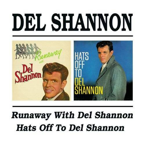Del Shannon - Runaway With Del Shannon/Hats Off to Del Shannon - Preis vom 28.02.2021 06:03:40 h