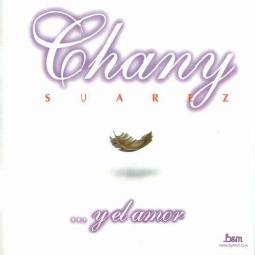 Chany Suarez - Y El Amor - Preis vom 20.10.2020 04:55:35 h