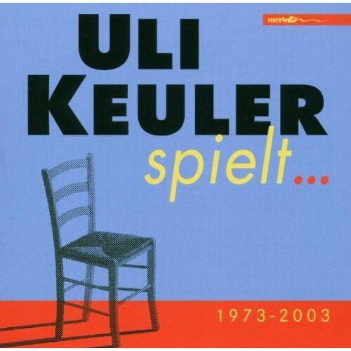 Uli Keuler - Uli Keuler Spielt...1973-2003 - Preis vom 14.04.2021 04:53:30 h