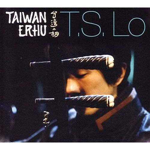 T.S. Lo - Taiwan Erhu - Preis vom 05.03.2021 05:56:49 h