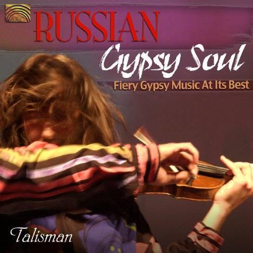 Gypsy Trio Talisman - Russian Gypsy Soul: Fiery Gypsy - Preis vom 10.04.2021 04:53:14 h