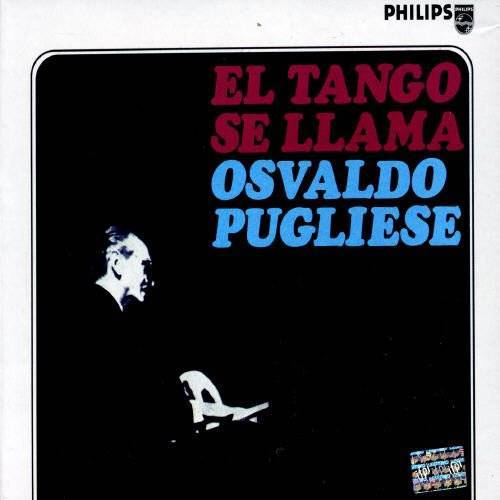Osvaldo Pugliese - El Tango Se Llama Osvaldo - Preis vom 06.05.2021 04:54:26 h