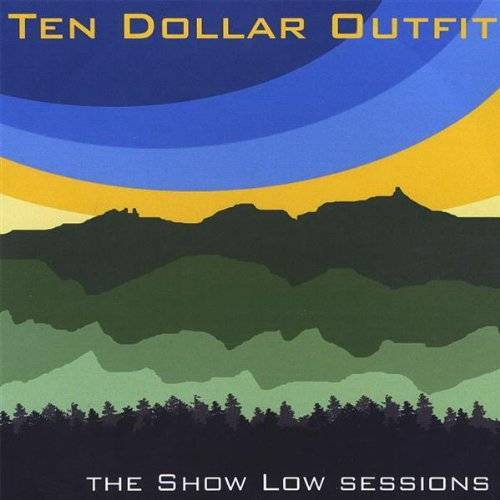 Ten Dollar Outfit - Show Low Sessions - Preis vom 06.07.2019 04:43:29 h