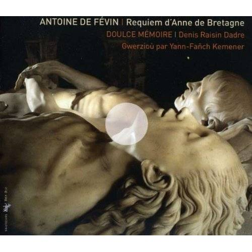 Dadre - Févin: Requiem für Anne de Bretagne - Preis vom 12.05.2021 04:50:50 h