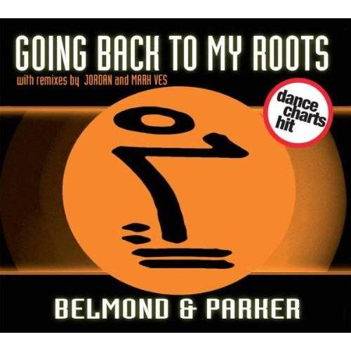 Belmond & Parker - Going Back to My Roots - Preis vom 07.03.2021 06:00:26 h