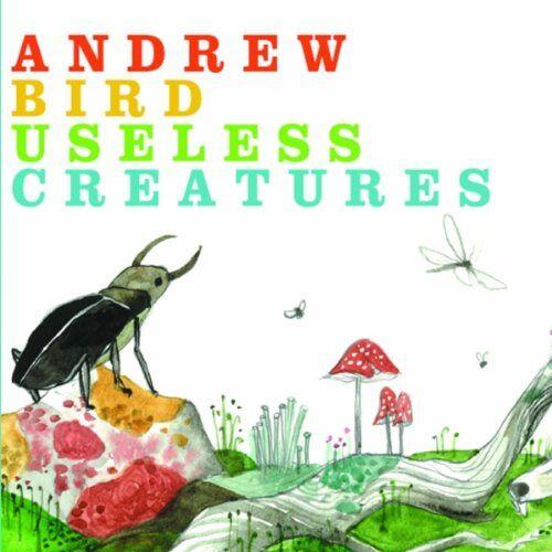 Andrew Bird - Useless Creatures - Preis vom 06.05.2021 04:54:26 h