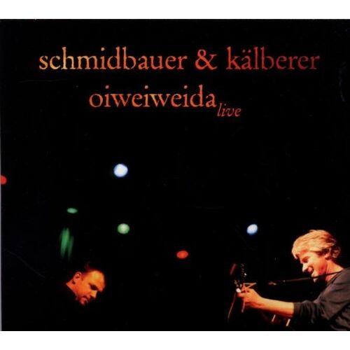 Schmidbauer & Kälberer - Oiweiweida - Preis vom 24.02.2021 06:00:20 h