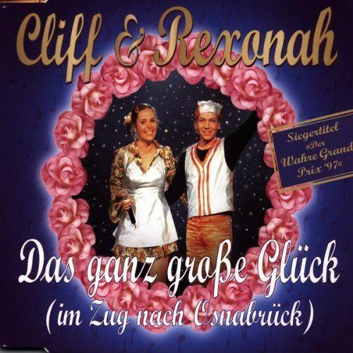 Cliff & Rexonah - Das Ganz Grosse Glück (im Zug - Preis vom 06.09.2020 04:54:28 h