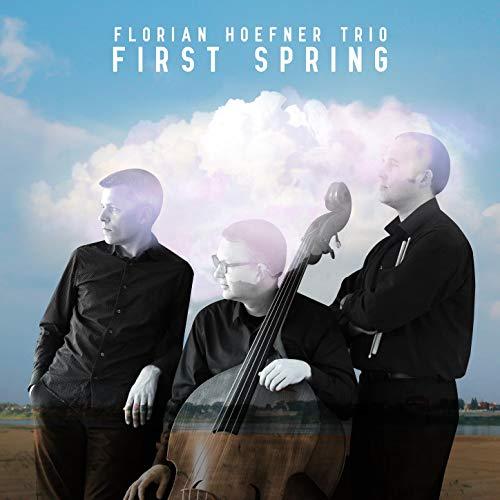 Florian Hoefner Trio - First Spring - Preis vom 28.02.2021 06:03:40 h