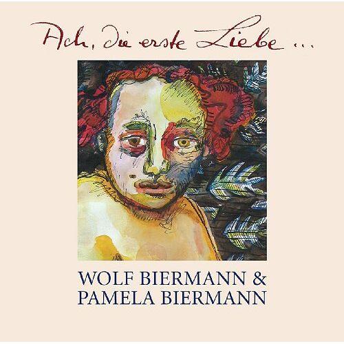 Wolf Biermann - Ach,die Erste Liebe... - Preis vom 20.10.2020 04:55:35 h