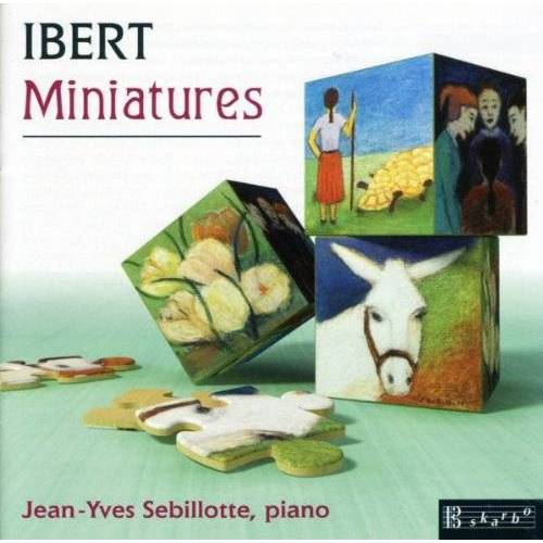 Jean-Yves Sebillotte - Ibert: Miniatures - Preis vom 20.10.2020 04:55:35 h