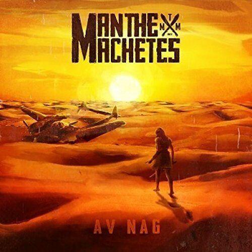 Man the Machetes - Av Nag - Preis vom 09.07.2020 04:57:14 h
