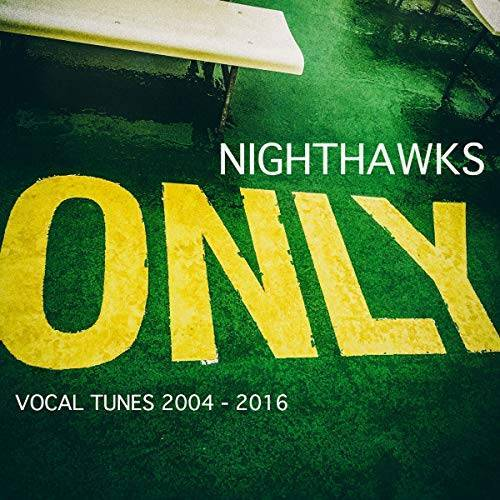 Nighthawks - Only Vocal Tunes 2004-2016 (Digipak) - Preis vom 05.09.2020 04:49:05 h