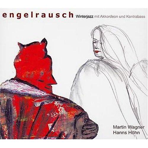 Wagner, Martin; Höhn, Hanns - Engelrausch - Preis vom 08.05.2021 04:52:27 h