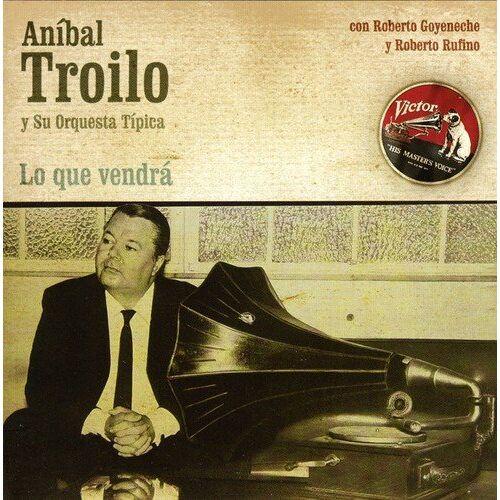 Anibal Troilo - Lo Que Vendra - Preis vom 12.08.2019 05:56:53 h