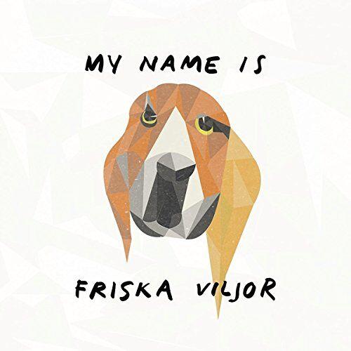 Friska Viljor - My Name Is Friska Viljor - Preis vom 22.01.2021 05:57:24 h