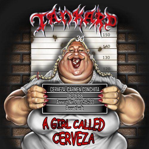 Tankard - Girl Called Cerveza - Preis vom 14.05.2021 04:51:20 h