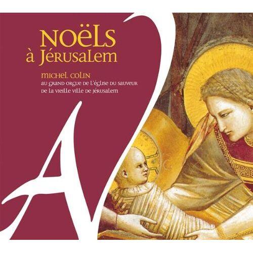 Michel Colin - Noels a Jerusalem : Balbastre, Boely, Co - Preis vom 03.05.2021 04:57:00 h