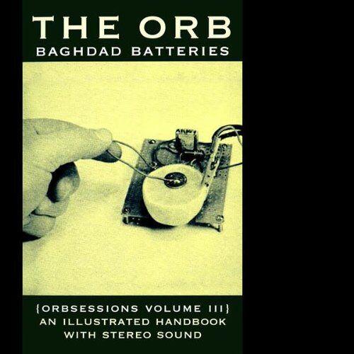 The Orb - Baghdad Batteries: Orbsessions #3 - Preis vom 18.10.2020 04:52:00 h