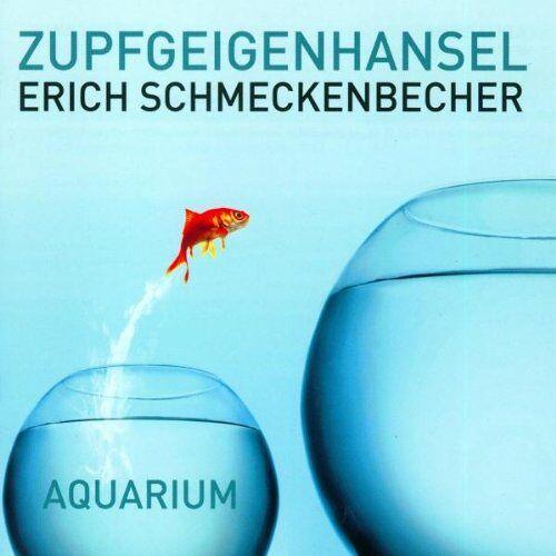 Zupfgeigenhansel Erich Schmeckenbecher - Aquarium - Preis vom 21.01.2021 06:07:38 h