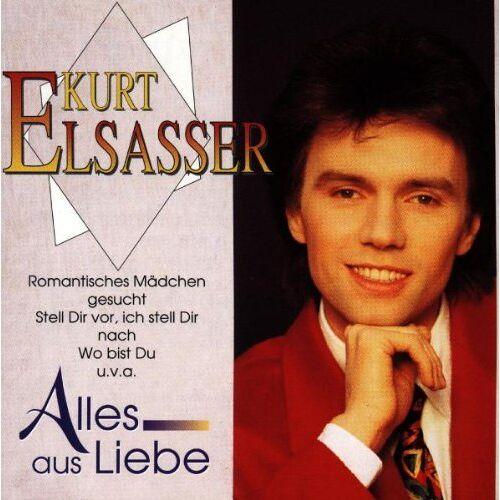 Kurt Elsasser - Alles aus Liebe - Preis vom 14.01.2021 05:56:14 h