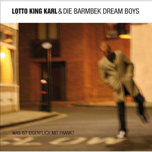 Lotto King Karl & die Barmbek Dream Boys - Was Ist Eigentlich Mit Frank? - Preis vom 14.05.2021 04:51:20 h