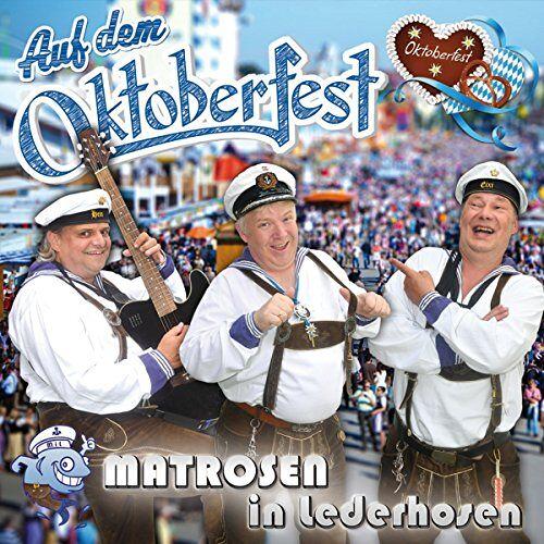 Matrosen in Lederhosen - Auf dem Oktoberfest - Preis vom 20.10.2020 04:55:35 h