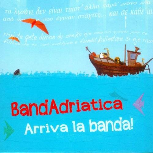 Bandadriatica - Arriva la Banda ! - Preis vom 06.09.2020 04:54:28 h