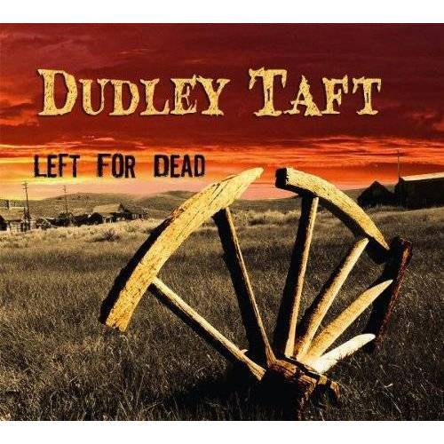 Dudley Taft - Left For Dead - Preis vom 12.05.2021 04:50:50 h